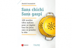 Sans chichi, Sans gaspi Annick Jeanmairet Ed. Favre et FRC, 160 p.