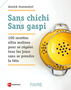 Sans chichi Sans gaspi Annick Jeanmairet Ed. Favre et FRC, 160 p.